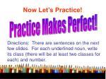 now let s practice