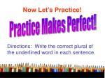 now let s practice28