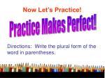 now let s practice42