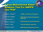 a four dimensional radar analysis tool for awips the fsi