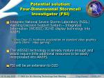 potential solution four dimensional stormcell investigator fsi