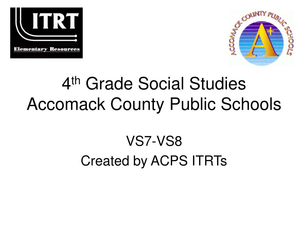 4 th grade social studies accomack county public schools l.