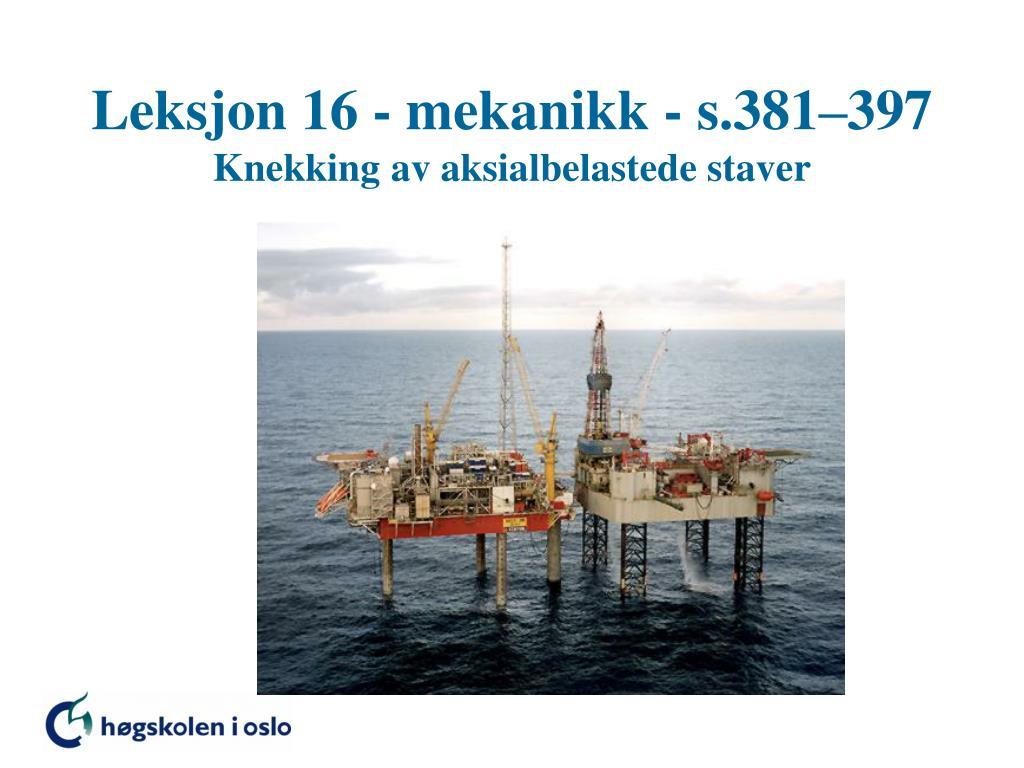 leksjon 16 mekanikk s 381 397 knekking av aksialbelastede staver l.
