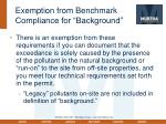 exemption from benchmark compliance for background