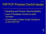 fsf fcf process control issues
