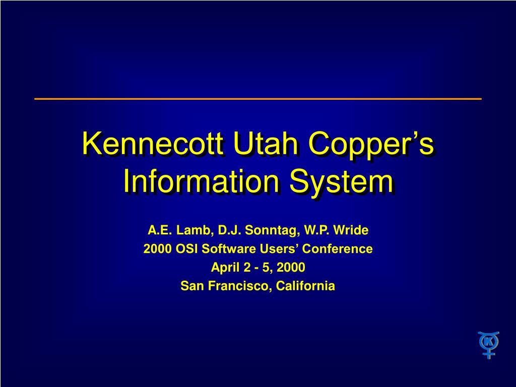 kennecott utah copper s information system l.