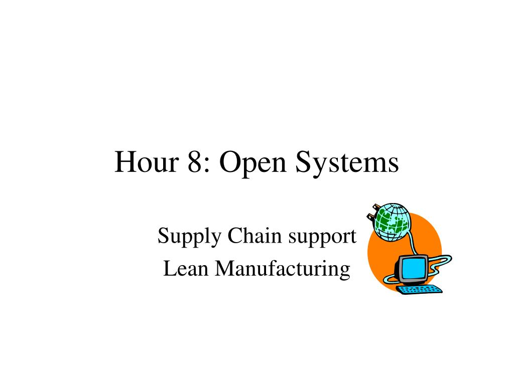hour 8 open systems l.