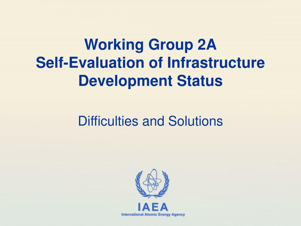 working group 2a self evaluation of infrastructure development status l.