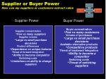 supplier or buyer power how can my suppliers or customers extract value
