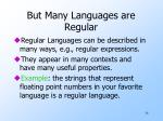 but many languages are regular