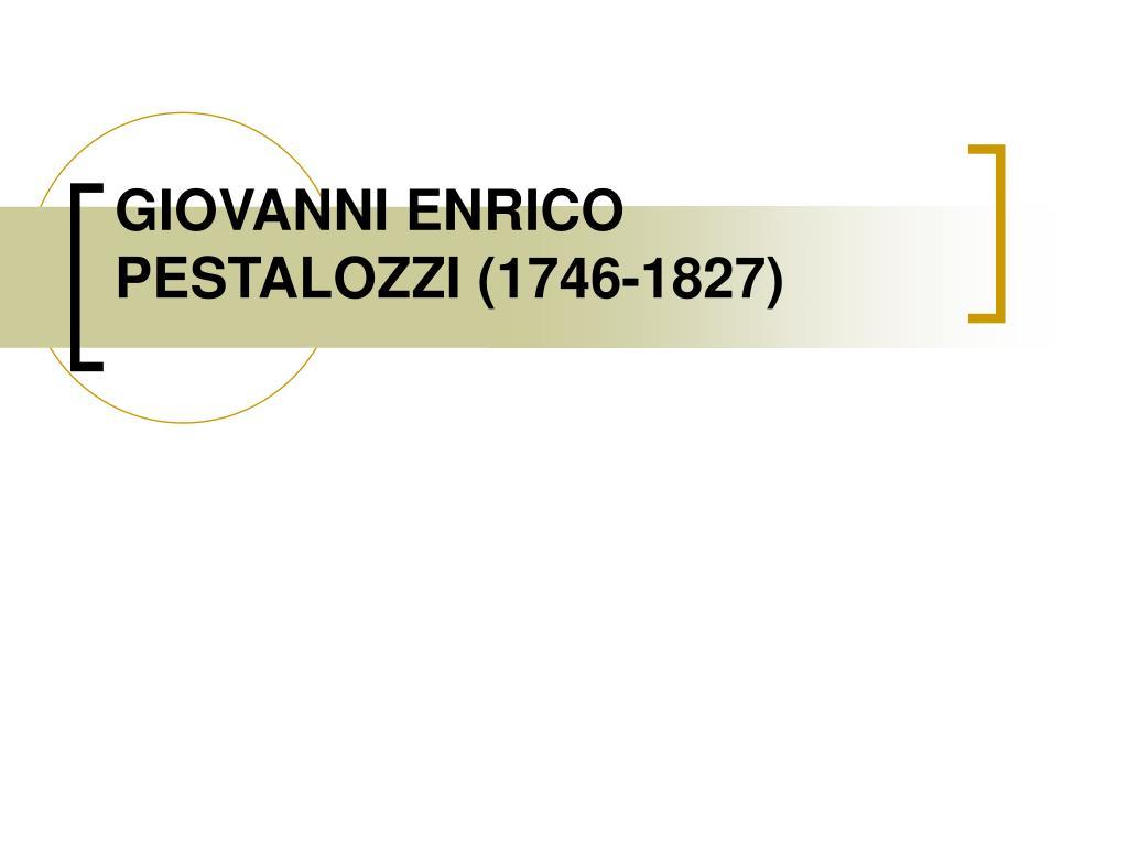 giovanni enrico pestalozzi 1746 1827 l.