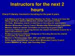 instructors for the next 2 hours