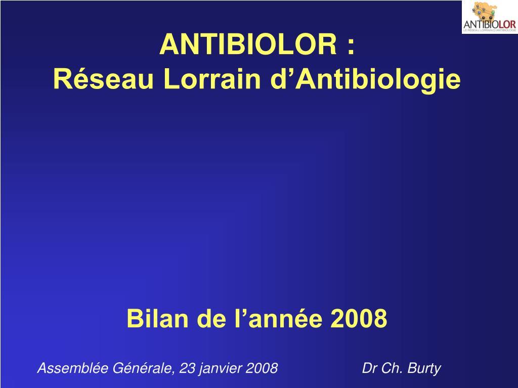 antibiolor r seau lorrain d antibiologie bilan de l ann e 2008 l.