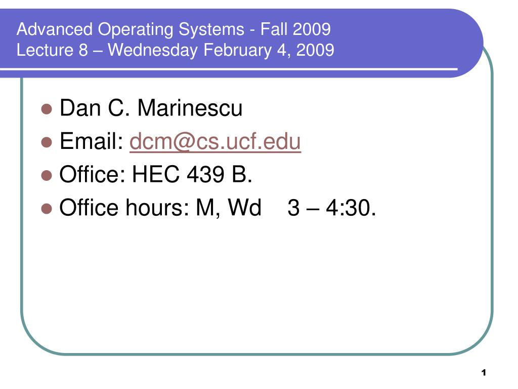 advanced operating systems fall 2009 lecture 8 wednesday february 4 2009 l.