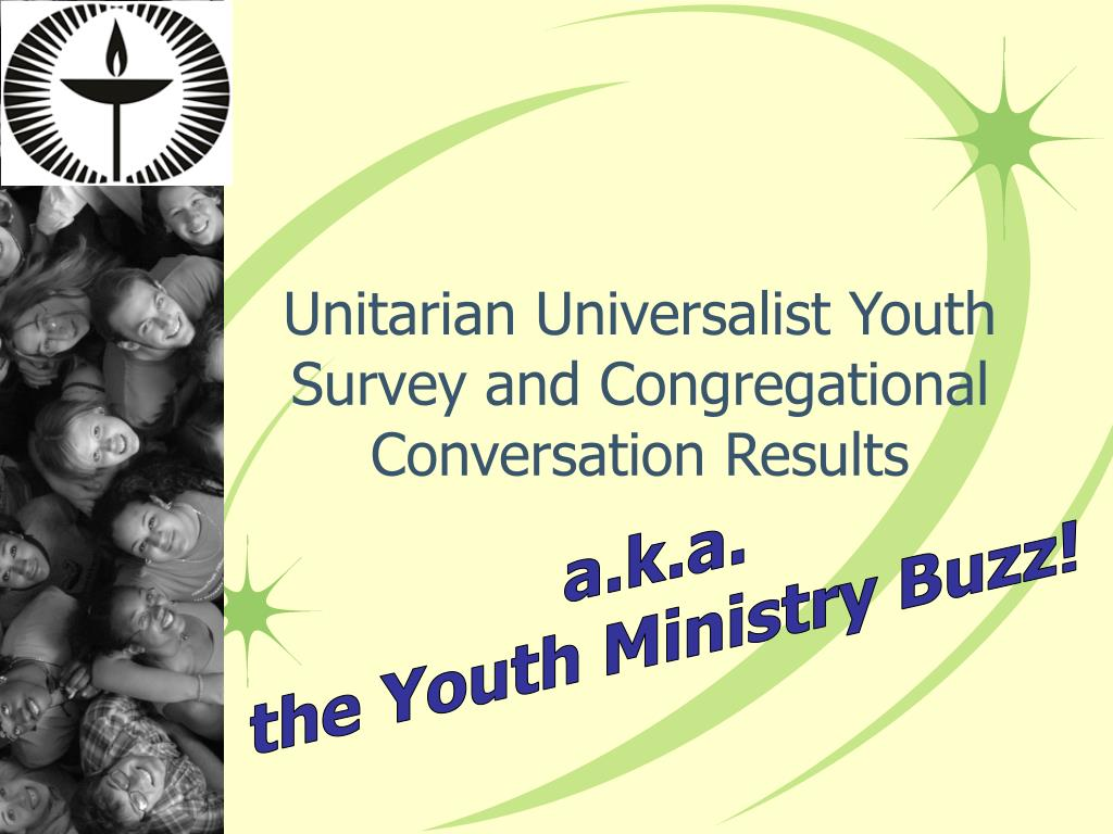 unitarian universalist youth survey and congregational conversation results l.