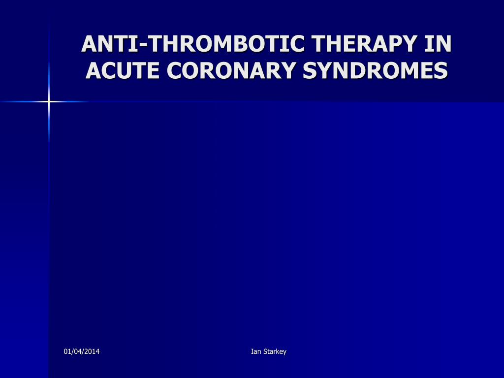anti thrombotic therapy in acute coronary syndromes l.