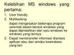 kelebihan ms windows yang pertama