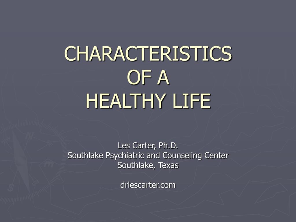 characteristics of a healthy life l.