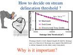 how to decide on stream delineation threshold
