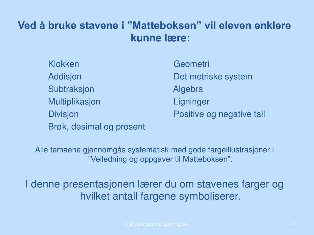"""Ved å bruke stavene i """"Matteboksen"""" vil eleven enklere kunne lære:"""