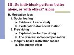 iii do individuals perform better alone or with others alone10