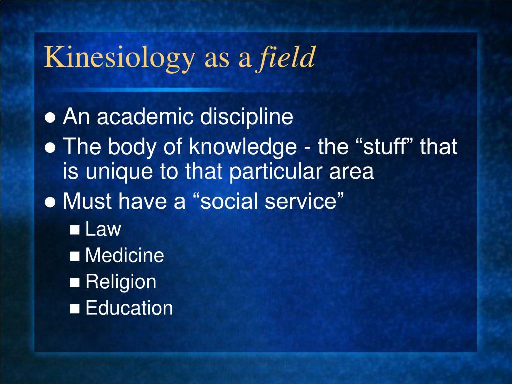 Kinesiology as a
