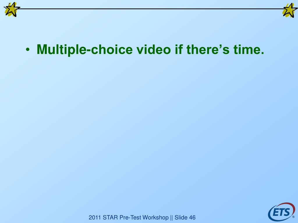 Multiple-choice video if there's time.