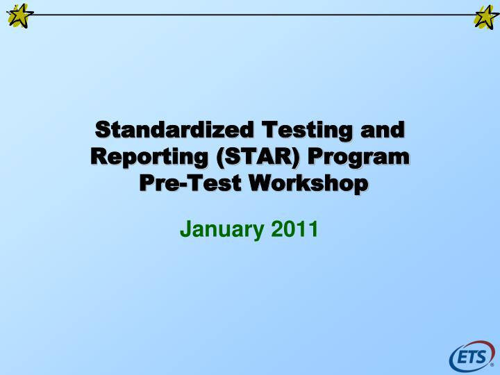 Standardized testing and reporting star program pre test workshop