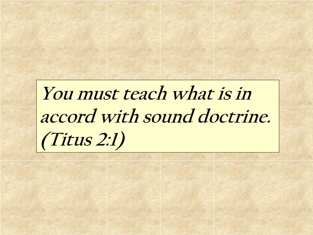 you must teach what is in accord with sound doctrine titus 2 1 l.