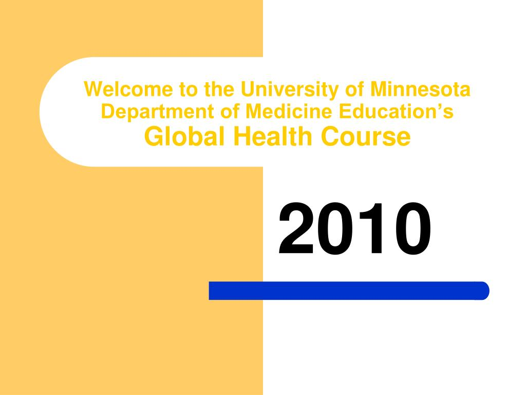 welcome to the university of minnesota department of medicine education s global health course l.