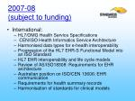 2007 08 subject to funding25