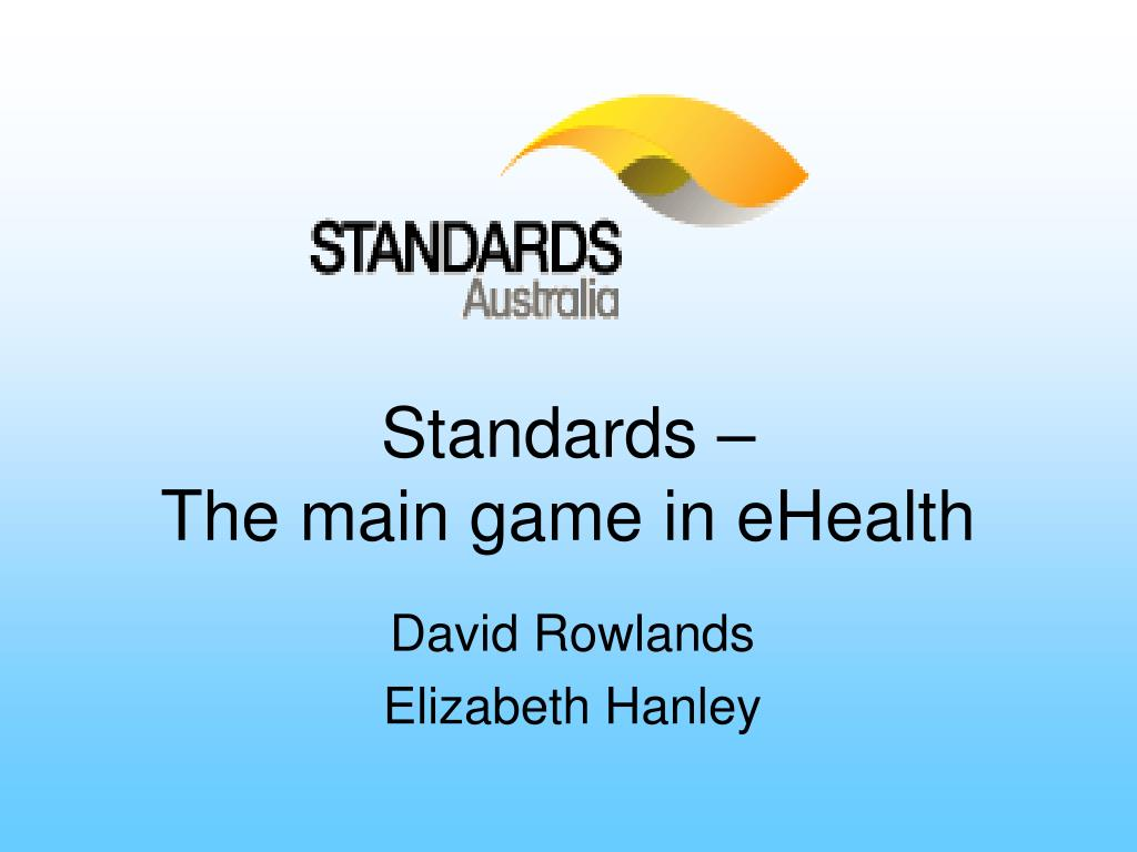 standards the main game in ehealth l.