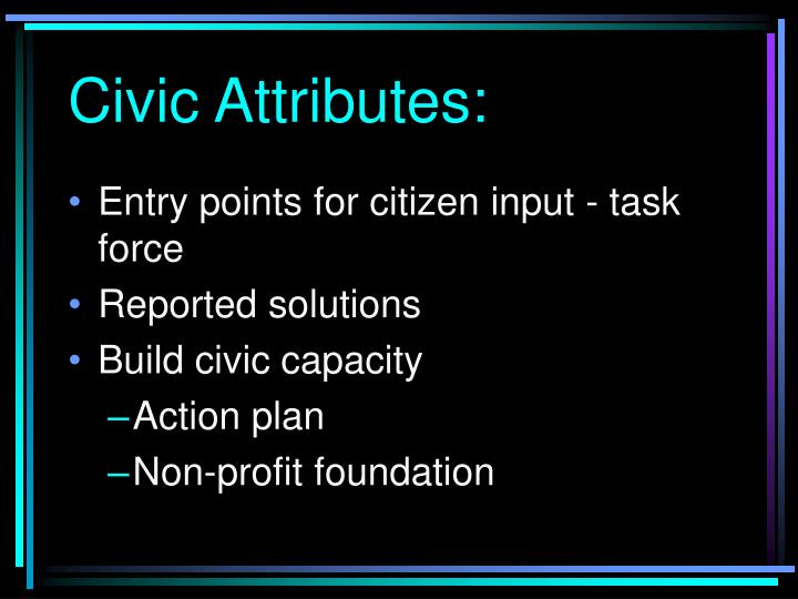 Civic Attributes: