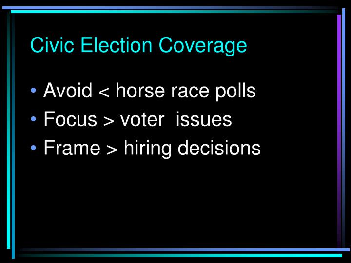 Civic Election Coverage
