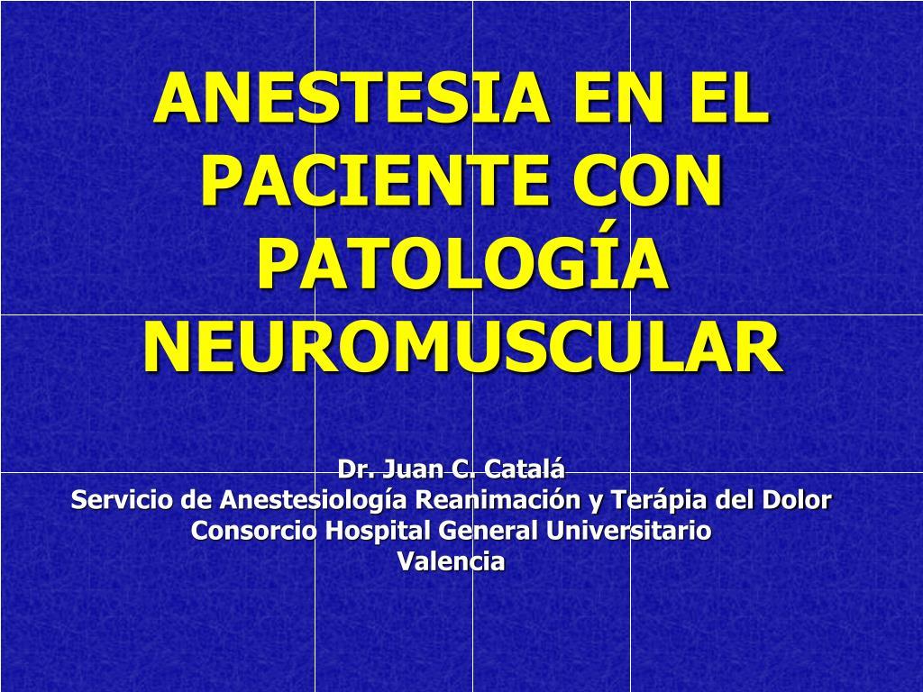 anestesia en el paciente con patolog a neuromuscular l.