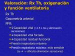 valoraci n rx th oxigenaci n y funci n ventilatoria