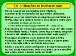 6 3 utiliza es de interfaces www