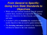 from general to specific going from state standards to objectives