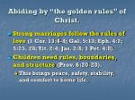 abiding by the golden rules of christ