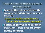 christ centered homes strive to be like christ