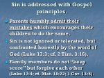 sin is addressed with gospel principles