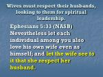 wives must respect their husbands looking to them for spiritual leadership