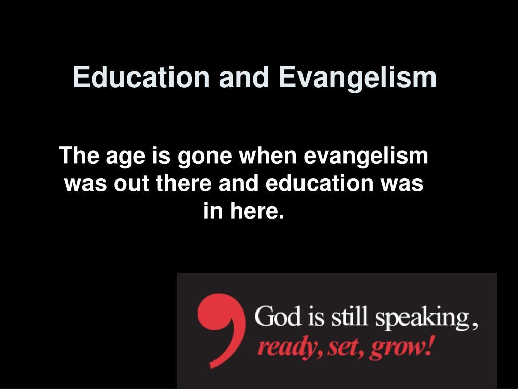 education and evangelism l.