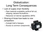 globalization long term consequences