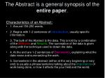 the abstract is a general synopsis of the entire paper