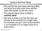 using a sentinel value