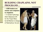 building chaplains not programs