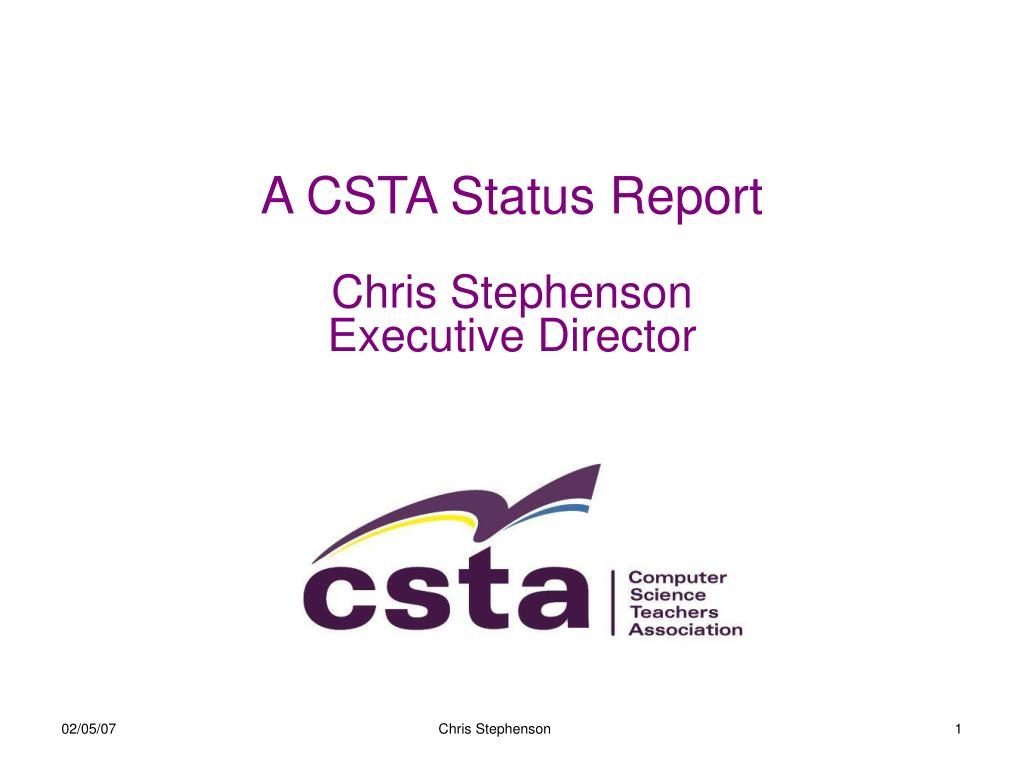 a csta status report chris stephenson executive director l.