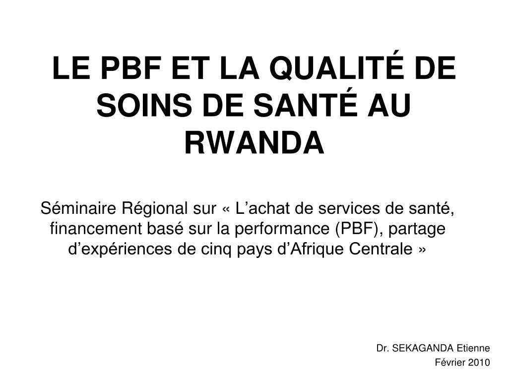 le pbf et la qualit de soins de sant au rwanda l.