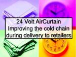 24 volt aircurtain improving the cold chain during delivery to retailers